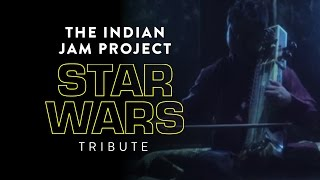 Star Wars Music (Indian Version)| Tushar Lall | The Indian Jam Project