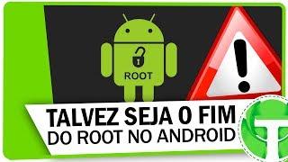 ⚠URGENTE! Pode ser o fim do ROOT para Android