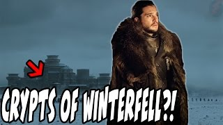 Why Are The Winterfell Crypts Being TEASED! Season 7 Game Of Thrones