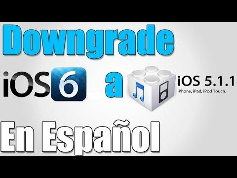 Como realizar Downgrade de iOS 6 a iOS 5.1.1 en iPhone 3GS. 4 y iPod touch  4G en Español Facil