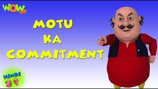 Motu Ka Commitment - Motu Patlu in Hindi - 3D Animation Cartoon for Kids -As seen on Nickelodeon