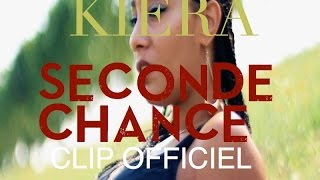 KIERA  -  Seconde chance   (  Zouk 2015  ) Clip Officiel