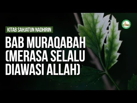 Syarah Riyadhush Shalihin - Bab Muraqabah (Merasa Selalu Diawasi Allah) - Ustaz Mukhlis Biridha