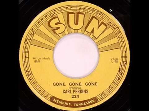 Carl Perkins - Gone Gone Gone (alternate).wmv