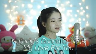 Download lagu Nothing's Gonna Change My Love For You | Shania Yan Cover