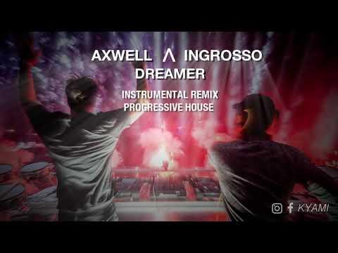 Axwell Λ Ingrosso - Dreamer (Instrumental Progressive House Remix)
