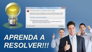 O Windows detectou um problema de disco rígido (APRENDA A REMOVER)!!!