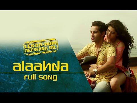 Alaahda (Full Video Song) | Lekar Hum Deewana Dil | Armaan Jain & Deeksha Seth