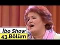 İbo Show - 43. Bölüm (Arif Sağ - Selda Bağcan - Rojin) (2006) mp3 indir