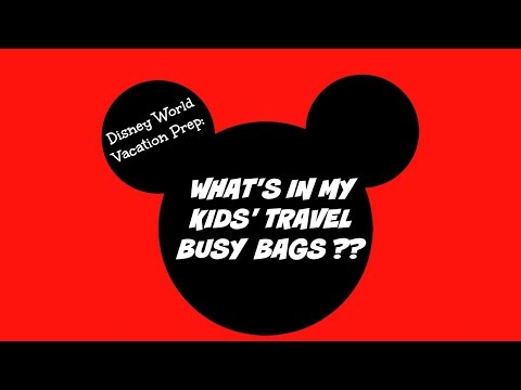 Disney World Vacation Prep:  What's In My Kids' Travel Busy Bags?
