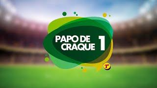 PAPO DE CRAQUE 1 - DEBATE - 26/04/2019