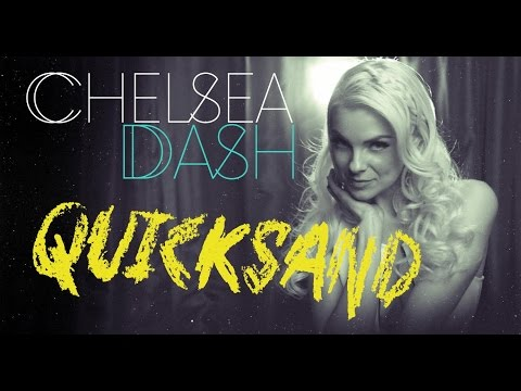 Chelsea Dash - Quicksand (Official Video)