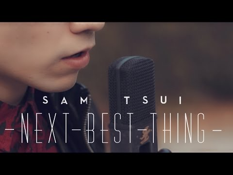 Next Best Thing - Sam Tsui - Official Music Video