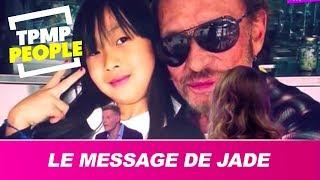 Le message de Jade pour Johnny Hallyday qui fait beaucoup parler