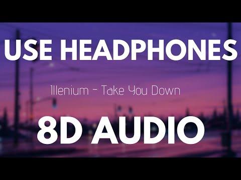 Illenium - Take You Down (8D AUDIO)