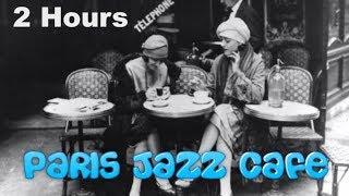 Paris Jazz with Paris Jazz Sessions: 2 HOURS of Paris Jazz Cafe Music