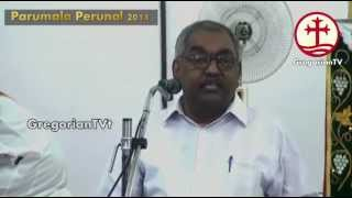 Parumala Perunal 2014: Speach by Dr. Alexander Jacob IPS