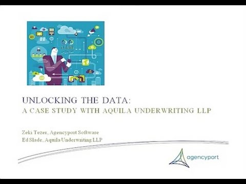 Agencyport: Unlocking the Data - A case study with Aquila LLP