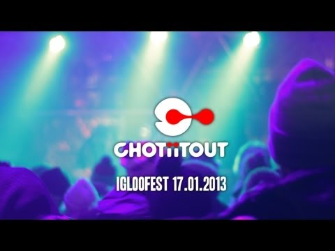 Igloofest Ghotiitout 17.01.2013