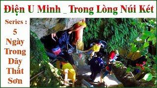 5 Ngày Trong Dãy Thất Sơn _ Điện U Minh _ Trong Lòng Núi Két !...