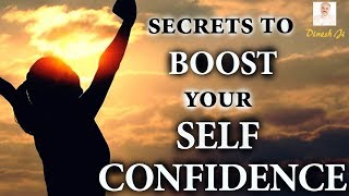 Hindi Motivational Videos | How To Boost Self Confidence | Top Secrets | Dinesh Kumar