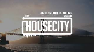 Gianni Blu  - Right Amount of Wrong