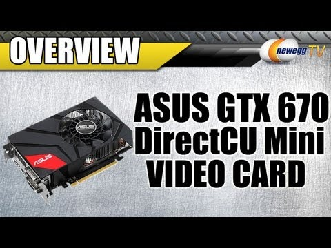 Newegg TV: ASUS GTX 670 DirectCU Mini Video Card Overview