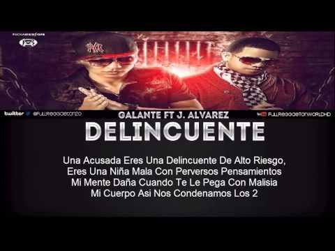 Delincuente Remix)   Galante El Emperador Ft J Alvarez (Video Con Letra) REGGAETON 2013