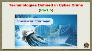 Terminologies Defined in Cyber Crime (Part 5)