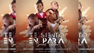 """Ceky Viciny Ft. Secreto """"El Famoso Biberon"""", Lirico En La Casa, Bulin 47 - TE SIENTO EN PARA (Remix)"""
