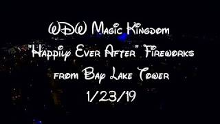 "WDW Magic Kingdom  ""Happily Ever After"" Fireworks from Bay Lake Tower 1/23/19"