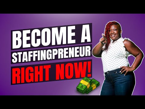 How To Start A Temporary Staffing and Recruiting Agency Business - How to Become A Staffingpreneur!