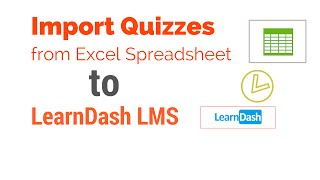 Import quizzes from Excel to LearnDash Coursewere