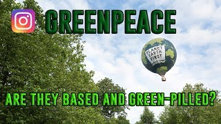 A Look at Greenpeace's Instagram. Are They Based and Green-Pilled?