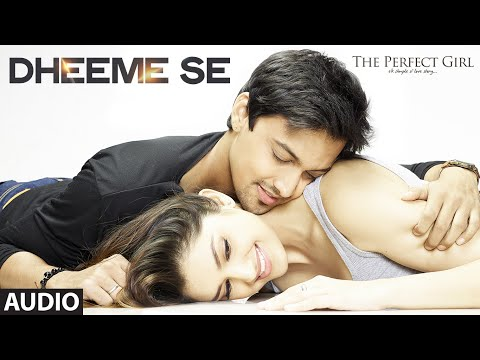 Dheeme Se Full AUDIO Song   The Perfect Girl   T-Series