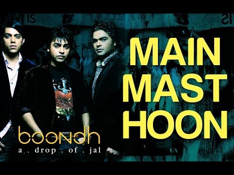 Main Mast Hoon - Boondh A Drop of Jal | Jal - The Band