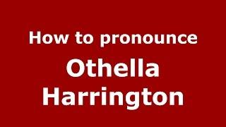 How to pronounce Othella Harrington (American English/US)  - PronounceNames.com