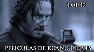TOP 12- Mejores Peliculas de Keanu Reeves