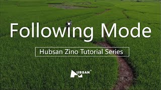 Hubsan Zino Tutorial Series Following Mode