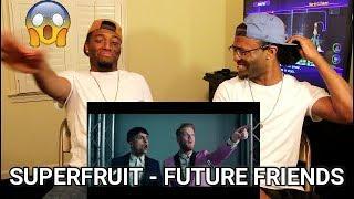 Download Lagu SUPERFRUIT - FUTURE FRIENDS (REACTION) Gratis STAFABAND