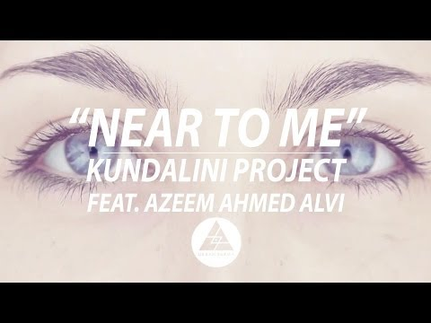"[CHILL OUT] Kundalini Project - ""Near to me"" (feat. Azeem Ahmed Alvi) Official Video"