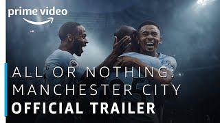 All or Nothing - Manchester City | Official Trailer | Prime Original | Amazon Prime Video