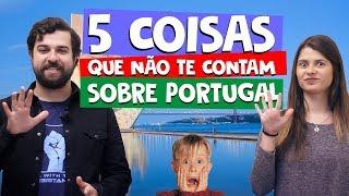 5 coisas que não te contam sobre PORTUGAL