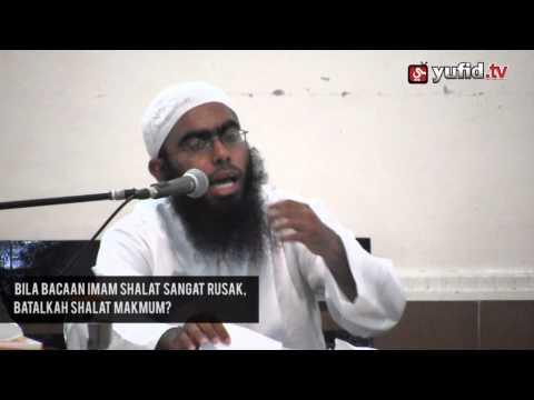 Bila Bacaan Imam Sholat Rusak, Batalkah Shalat Makmum? - Ustadz Haikal Basyarahil, Lc.