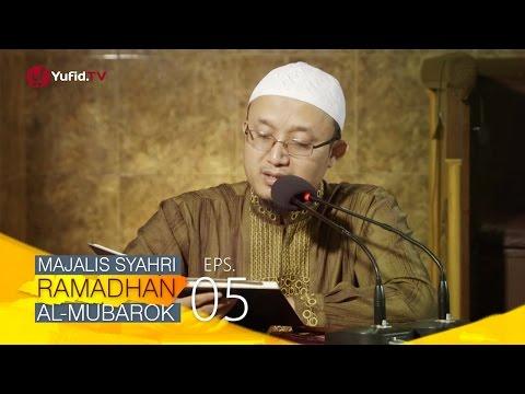 Kajian Kitab: Majalis Syahri Ramadhan Al Mubarok Eps. 5 - Ustadz Aris Munandar