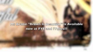 download lagu Ms Krazie - Walk Away - Taken From Brown gratis