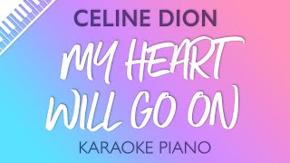 My Heart Will Go On Piano Karaoke Instrumental Celine Dion