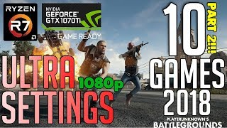 Part 2! 10 GAMES R7 2700x + 1070ti ULTRA SETTINGS FPS BENCHMARK TEST 2018!