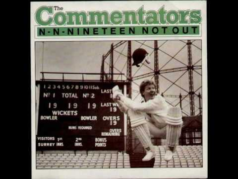 The Commentators - 19 Not Out