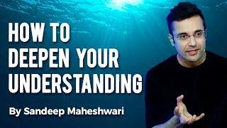Download How to Deepen Your Understanding? By Sandeep Maheshwari I Hindi 3Gp Mp4